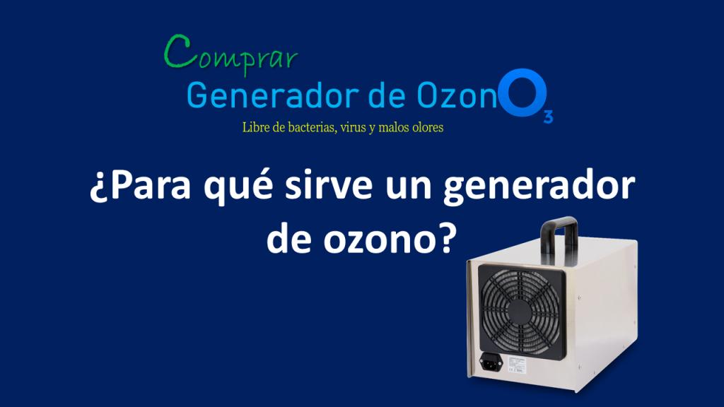 para qué sirve un generador de ozono