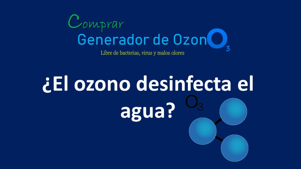 generador de ozono para desinfectar el agua