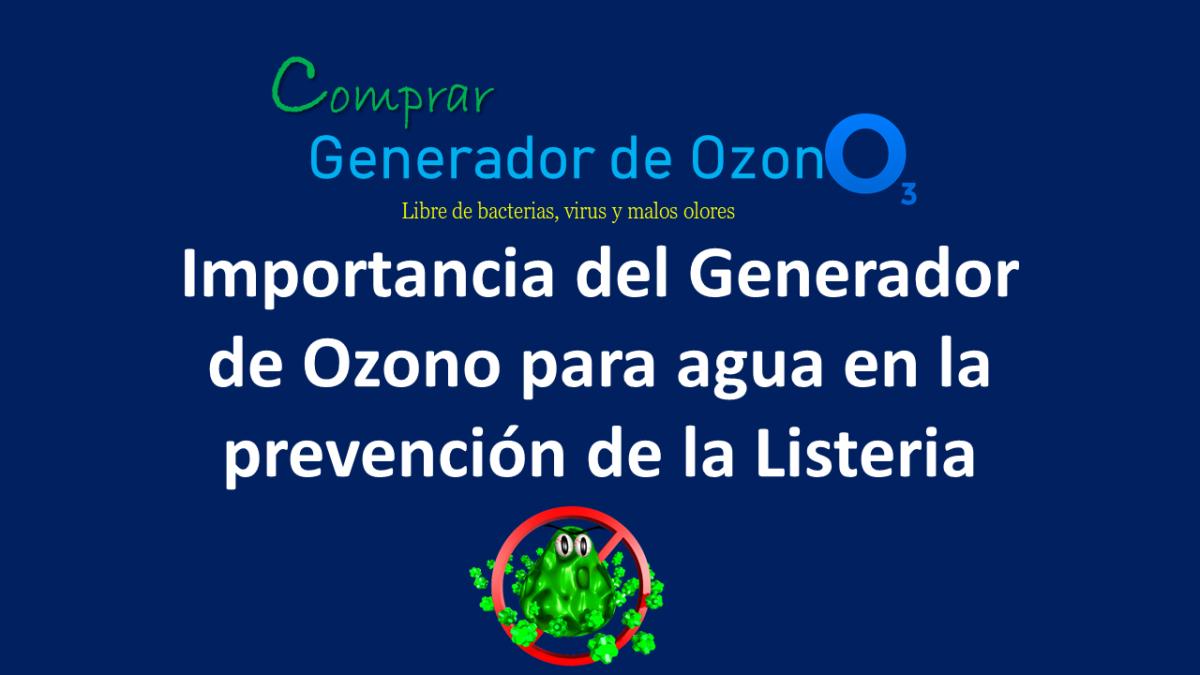generador de ozono contra la listeria