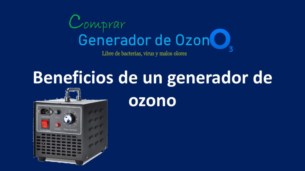 beneficios de un generador de ozono