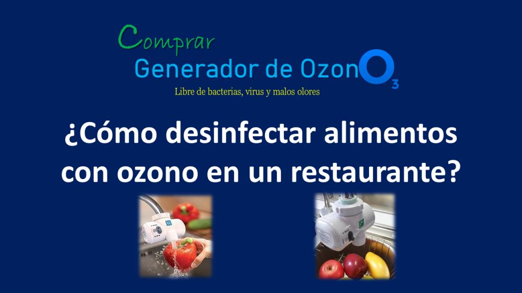 Desinfección de alimentos con generador de ozono