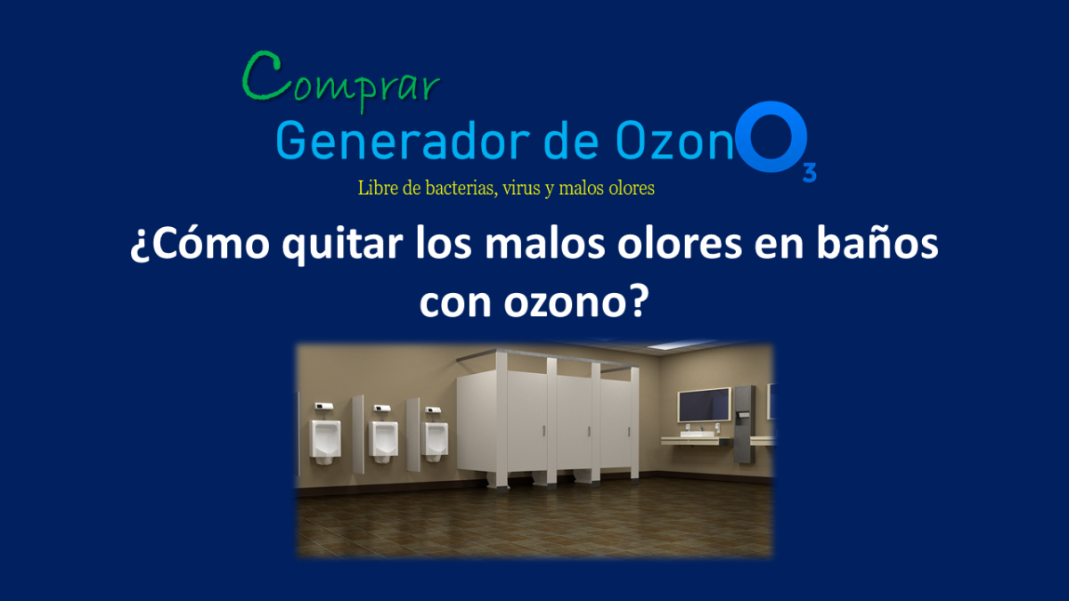 Eliminación malos olores en baños con generador de ozono
