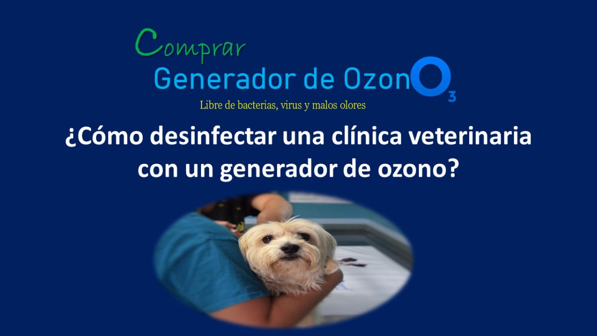 Generador de ozono para clínica veterinaria